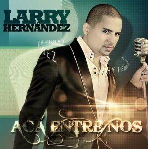 Larry Hernandez aca entre nos corridos